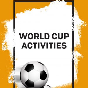 WORLD CUP ACTIVITIES