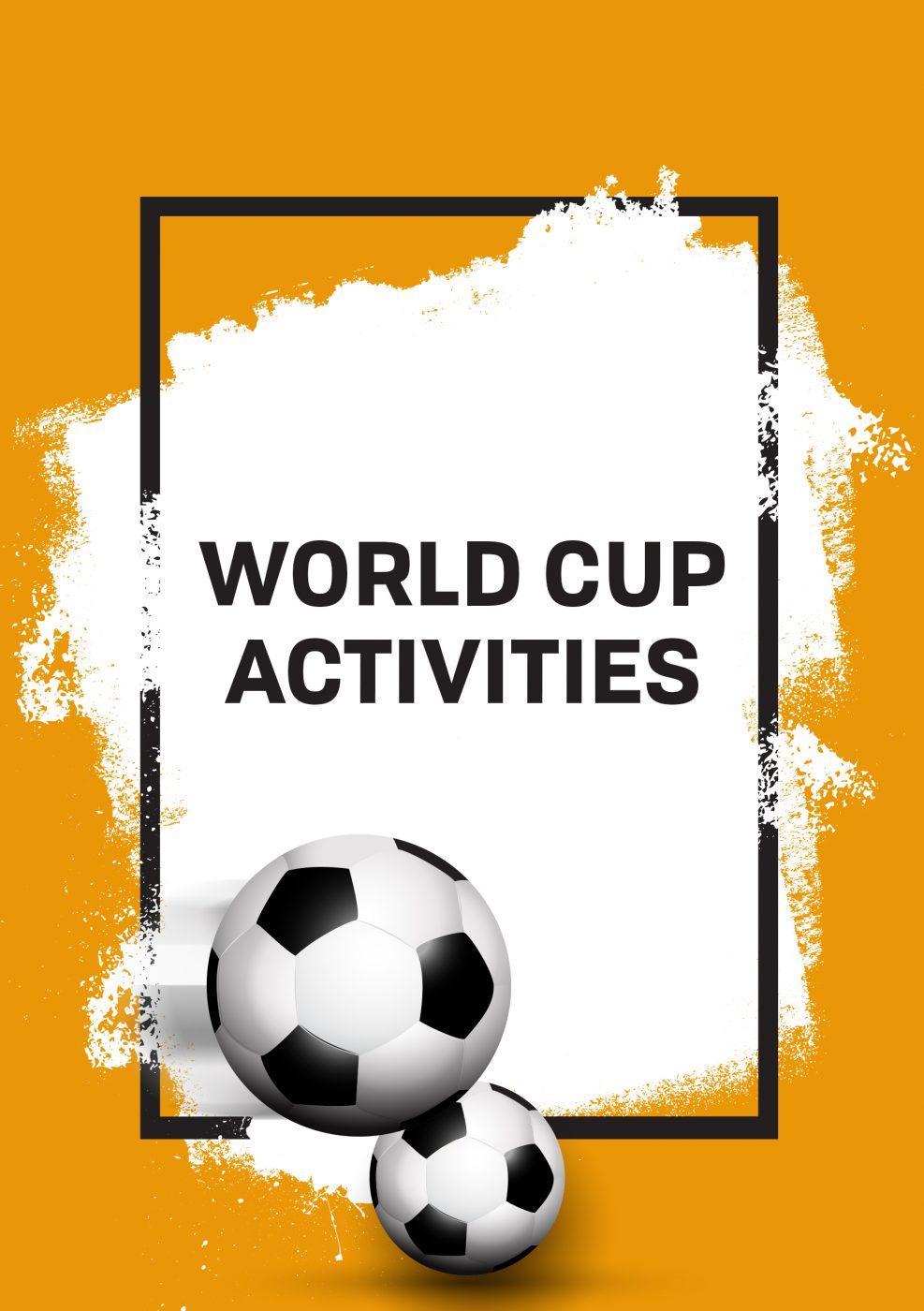 WORLD CUP ACTIVITIES